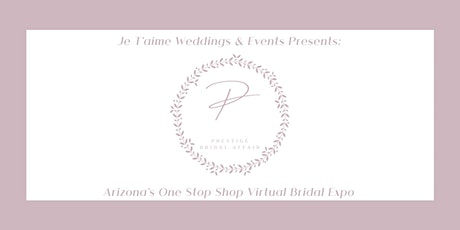 Prestige Bridal Affair Virtual Expo tickets