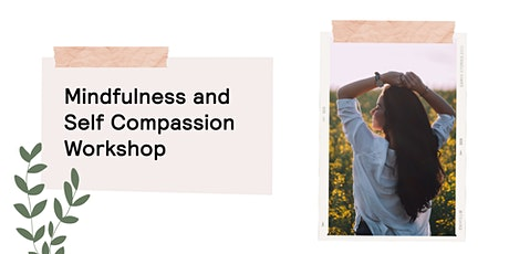 Mindfulness & Self-Compassion Workshop tickets
