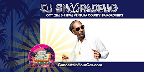 DJ SNOOPADELIC -  8:45 PM VENTURA - Concerts In Your Car - LIVE ON STAGE tickets