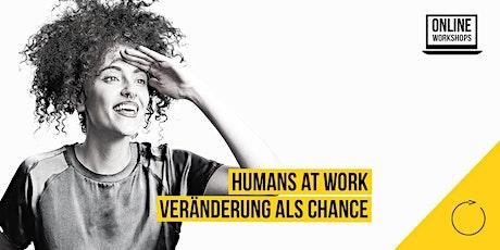 Humans at Work: Veränderung als Chance Tickets