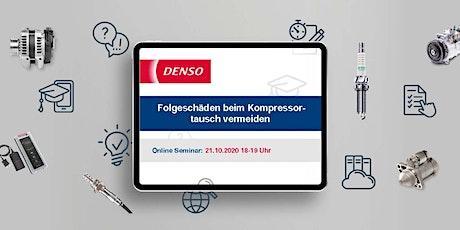 21.10.2020 DENSO Webinar: Folgeschäden beim Kompressortausch vermeiden tickets