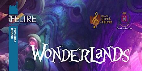 Wonderlands biglietti