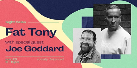 Fat Tony X Night Tales feat Joe Goddard tickets