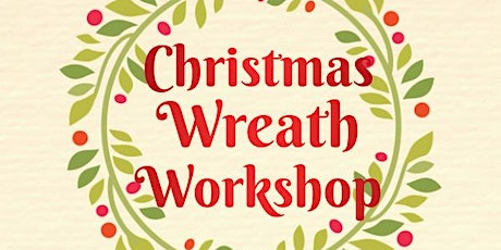 Christmas Wreath Workshop - 19th December tickets