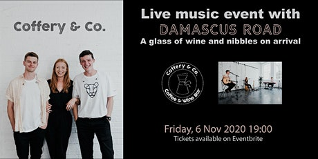 Live music event with Damascus Road. A glass of wine and nibbles on arrival tickets