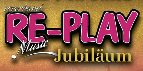 Classic Rock Band RE-PLAY Live. Jubiläum. 14 Jahre ON STAGE. Tickets