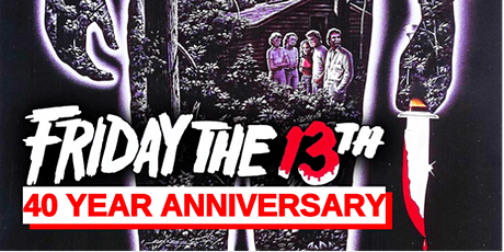 FRIDAY THE 13TH - 40th Year Anniversary: Drive-In Cinema (SUNDAY, 10 PM) tickets