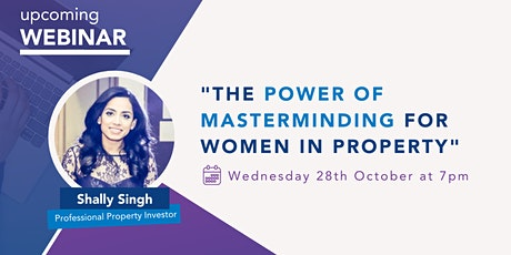 FREE Webinar - The Power of Masterminding for Women in Property tickets