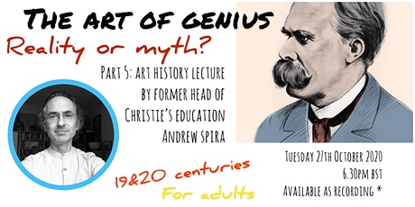 """The Art of Genius - """"19th & 20th century"""" part 5 - lecture (adults) tickets"""