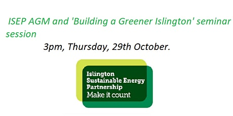 ISEP AGM and Building a Greener Islington seminar event, 29th Oct tickets