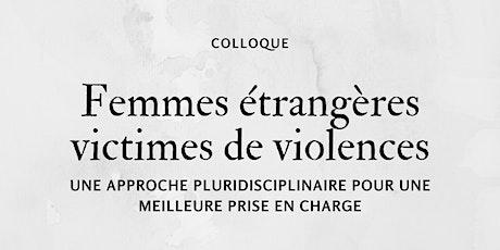 Colloque : Femmes étrangères victimes de violences billets