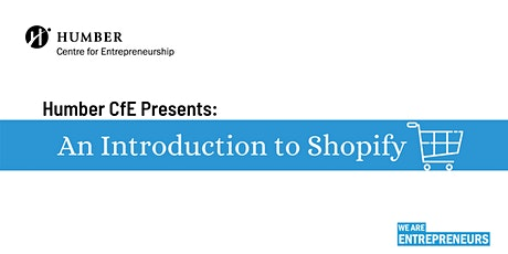 Humber's CfE Presents: An Introduction to Shopify tickets