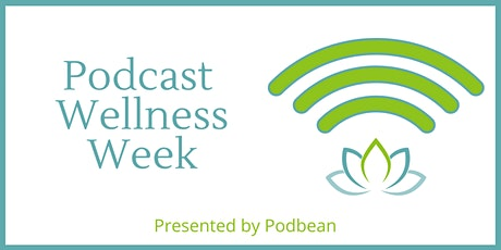 Podcast Wellness Week tickets