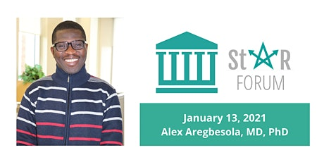 January StaR Forum - Alex Aregbesola, MD, PhD tickets