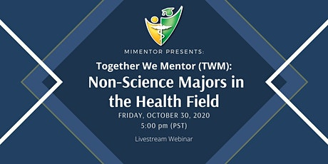 Together We Mentor (TWM): Non-Science Majors in the Health Field tickets