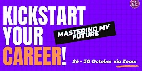Mastering My Future: Kickstart Your Career tickets