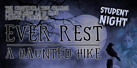 STUDENT NIGHT - EVER REST - A Haunted Hike tickets