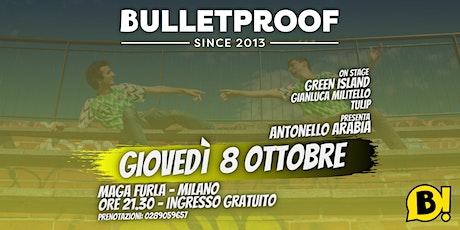 Bulletproof - 8 ottobre biglietti