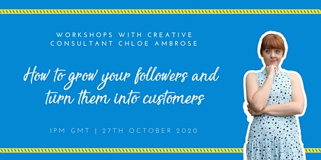 Grow Your  Followers & Turn Them into Customers With My Creative Solutions tickets