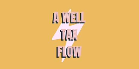 A Well TAX Flow | 2e editie tickets