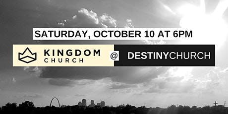 Kingdom Church Saturday Night Service @ Destiny Church tickets
