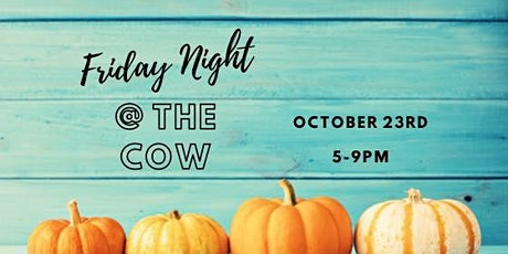 10/23 Friday Night at the Cow tickets