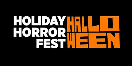 Halloween Holiday Horror Fest tickets