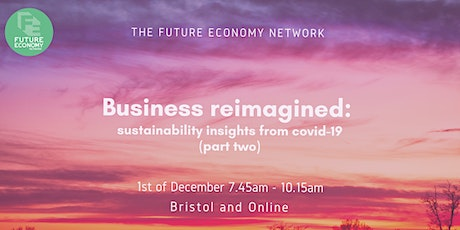 Business reimagined: sustainability insights from covid-19 (part two) tickets