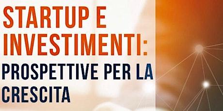 Startup e investimenti: prospettive per la crescita biglietti
