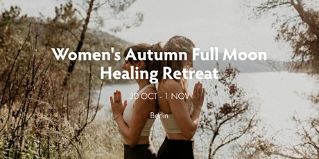 Women's Autumn Full Moon Healing Retreat tickets