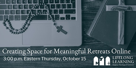 Webinar: Creating Space for Meaningful Retreats Online tickets