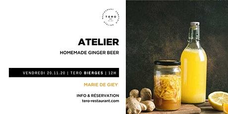 Atelier / HOMEMADE GINGER BEER billets