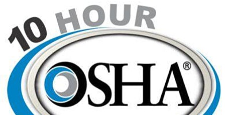 OSHA 10 Hour Construction Safety Course tickets