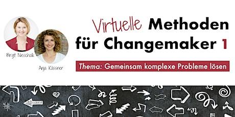 VIRTUELLE METHODEN FÜR CHANGEMAKER - Komplexe Probleme lösen TEIL 1 Tickets