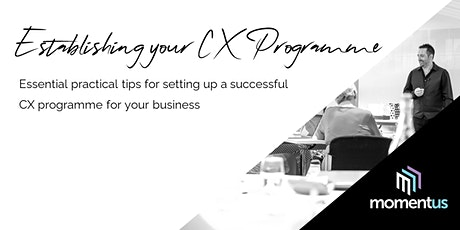 Establishing your CX Programme tickets