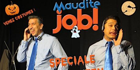 MAUDITE JOB, Spéciale Hallowwen tickets