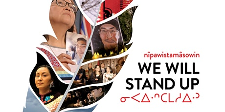Nîpawistamasowin: We Will Stand Up Screening and Panel Discussion tickets