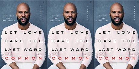 Black + Brown Book Club: Let Love Have the Last Word: A Memoir by Common tickets