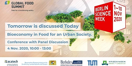 Tomorrow is discussed Today – Bioeconomy in Food for an Urban Society. tickets
