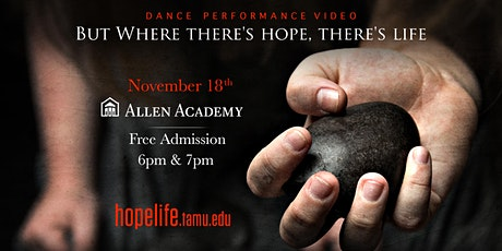 But Where There's Hope There's Life - Performance at Allen Academy tickets