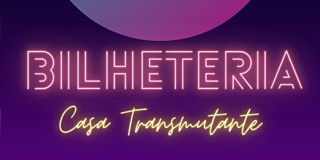 BILHETERIA TRANSMUTANTE SHOW ONLINE ingressos