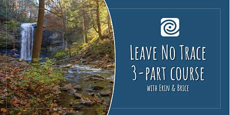 Leave No Trace Outdoor Skills & Ethics