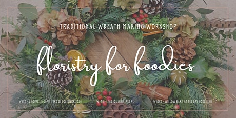 Floristry for Foodies: Traditional Wreath Making W tickets