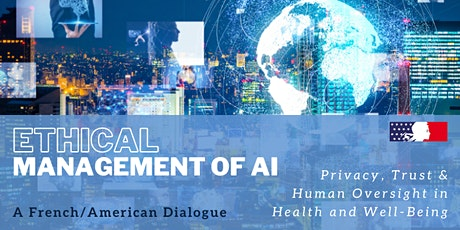 Ethical Management of AI: A French-American Dialogue Virtual Symposium Tickets