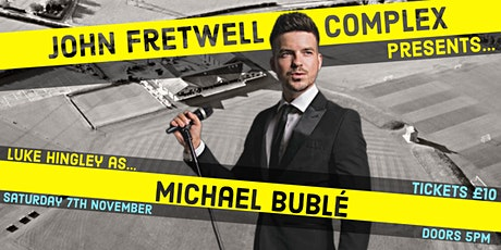 John Fretwell Presents- Micheal Bublé Tribute Evening tickets