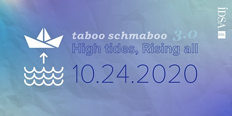Taboo Schmaboo 3.0  - High tides, Rising all tickets