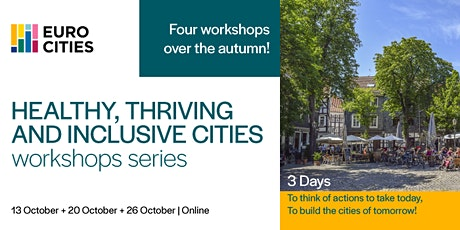 Healthy, thriving and inclusive cities workshops series - workshop 4 biglietti