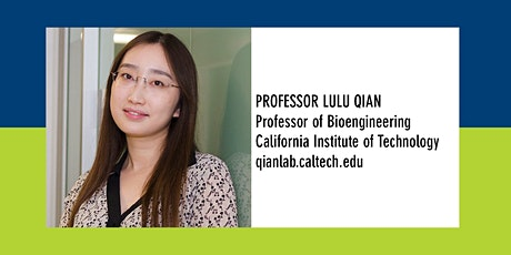 Bioengineering Departmental Seminar: Professor Lulu Qian tickets