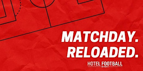 MUFC v SOT- Matchday Reloaded tickets