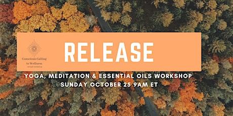 RELEASE   Yoga, Meditation & Essential Oil Workshop tickets